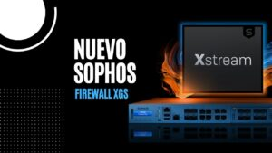 Read more about the article Nuevo Sophos Firewall XGS